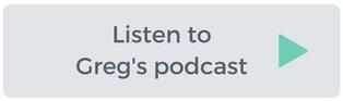 Listen to Greg's podcast